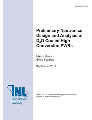 Primary view of object titled 'Preliminary Neutronics Design and Analysis of D2O Cooled High Conversion PWRs'.