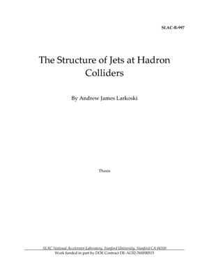 Primary view of object titled 'The Structure of Jets at Hadron Colliders'.