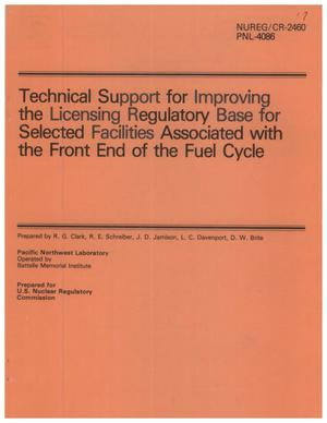 Primary view of object titled 'Technical Support for Improving the Licensing Regulatory Base for Selected Facilities Associated with the Front End of the Fuel Cycle'.