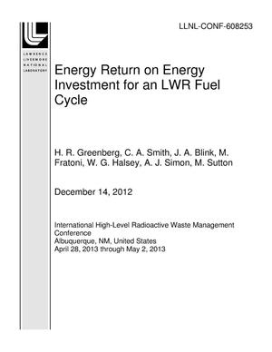 Primary view of object titled 'Energy Return on Energy Investment for an LWR Fuel Cycle'.