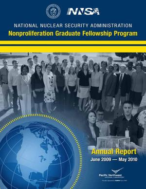 Primary view of object titled 'NNSA Nonproliferation Graduate Fellowship Program Annual Report June 2008 - May 2009'.