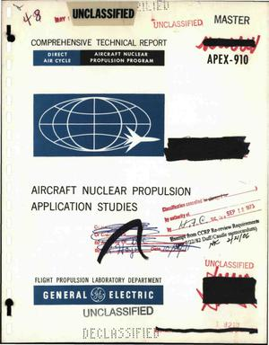 Primary view of object titled 'Comprehensive Technical Report, General Electric Direct-Air-Cycle Aircraft Nuclear Propulsion Program; Aircraft Nuclear Propulsion Application Studies'.