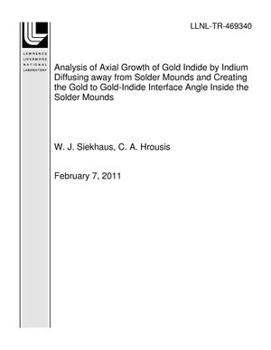 Primary view of object titled 'Analysis of Axial Growth of Gold Indide by Indium Diffusing away from Solder Mounds and Creating the Gold to Gold-Indide Interface Angle Inside the Solder Mounds'.