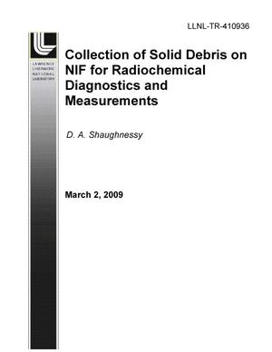 Primary view of object titled 'Collection of Solid Debris on NIF for Radiochemical Diagnostics and Measurements'.
