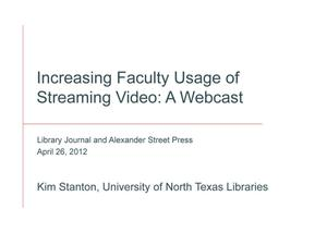 Primary view of object titled 'Increasing Faculty Usage of Streaming Video: A Webcast'.