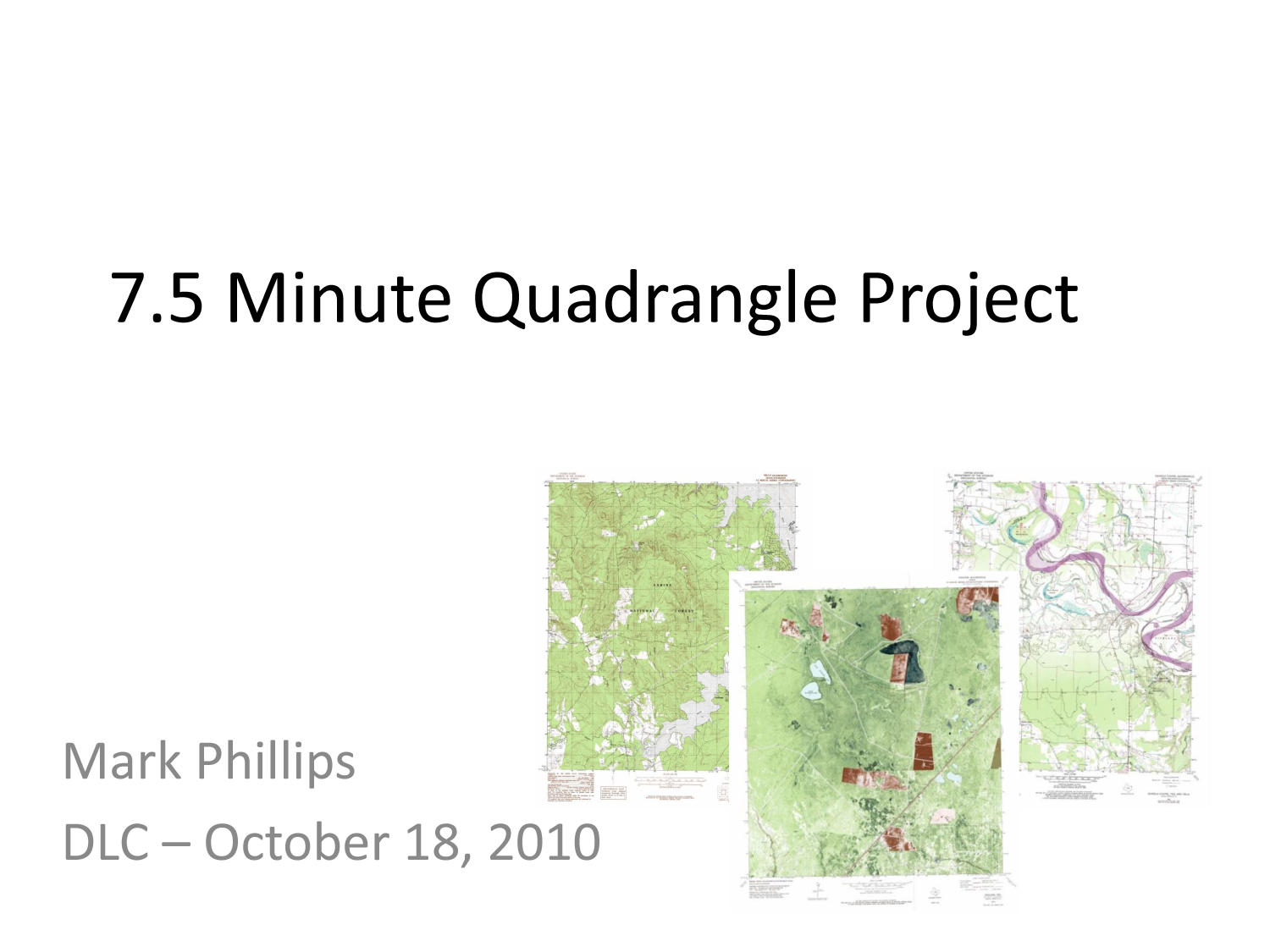 7.5 Minute Quadrangle Project                                                                                                      [Sequence #]: 1 of 27