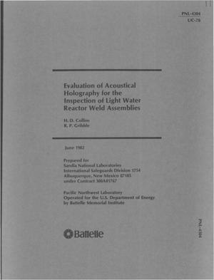 Primary view of object titled 'EVALUATION OF ACOUSTICAL HOLOGRAPHY FOR THE INSPECTION OF LIGHT WATER REACTOR WELD ASSEMBLIES'.