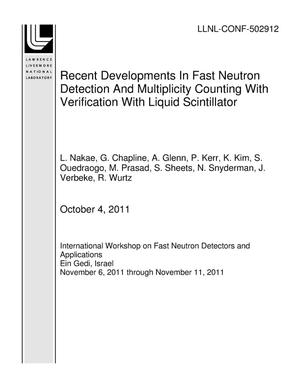 Primary view of object titled 'Recent Developments In Fast Neutron Detection And Multiplicity Counting With Verification With Liquid Scintillator'.