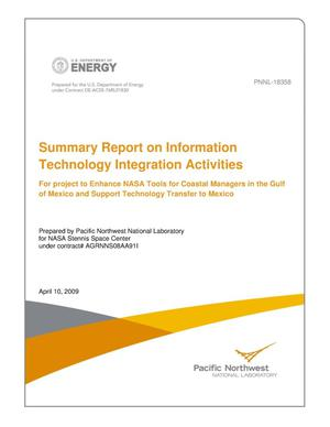 Primary view of object titled 'Summary Report on Information Technology Integration Activities For project to Enhance NASA Tools for Coastal Managers in the Gulf of Mexico and Support Technology Transfer to Mexico'.