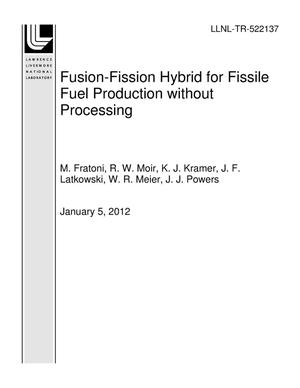 Primary view of object titled 'Fusion-Fission Hybrid for Fissile Fuel Production without Processing'.