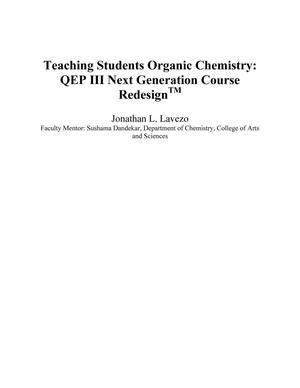 Primary view of object titled 'Teaching Students Organic Chemistry: QEP III Next Generation Course Redesign™'.