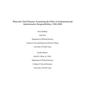 Primary view of object titled 'When the Chief Dissents: Examining the Effect of Instiutional and Administrative Responsibilities, 1946-2008'.