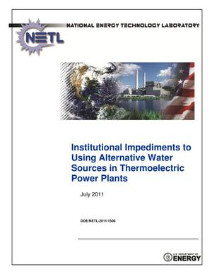 Primary view of object titled 'Institutional impediments to using alternative water sources in thermoelectric power plants.'.