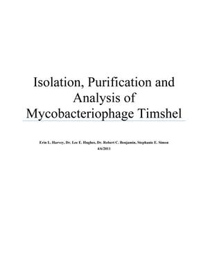 Primary view of object titled 'Isolation, Purification and Analysis of Mycobacteriophage Timshel'.