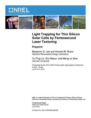 Primary view of object titled 'Light Trapping for Thin Silicon Solar Cells by Femtosecond Laser Texturing: Preprint'.