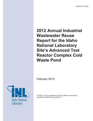Primary view of object titled '2012 Annual Industrial Wastewater Reuse Report for the Idaho National Laboratory Site's Advanced Test Reactor Complex Cold Waste Pond'.
