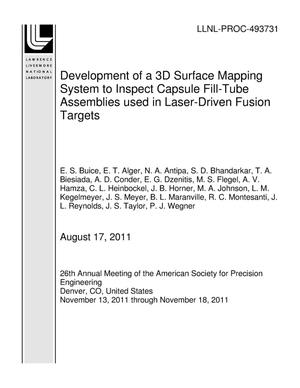 Primary view of object titled 'Development of a 3D Surface Mapping System to Inspect Capsule Fill-Tube Assemblies used in Laser-Driven Fusion Targets'.