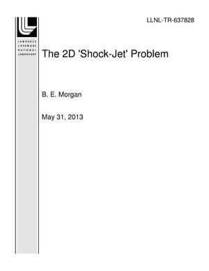 Primary view of object titled 'The 2D 'Shock-Jet' Problem'.