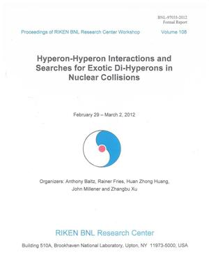 Primary view of object titled 'Proceedings of RIKEN BNL Research Center Workshop: Hyperon-Hyperon Interactions and Searches for Exotic Di-Hyperons in Nuclear Collisions'.