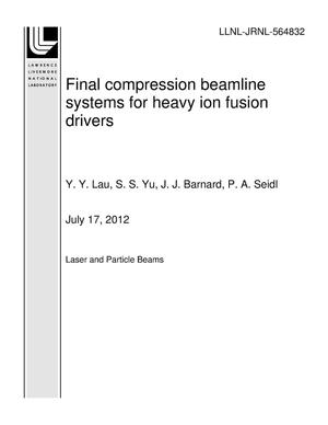 Primary view of object titled 'Final compression beamline systems for heavy ion fusion drivers'.