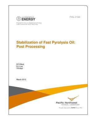 Primary view of object titled 'Stabilization of Fast Pyrolysis Oil: Post Processing Final Report'.
