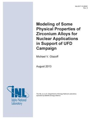 Primary view of object titled 'Modeling of Some Physical Properties of Zirconium Alloys for Nuclear Applications in Support of UFD Campaign'.