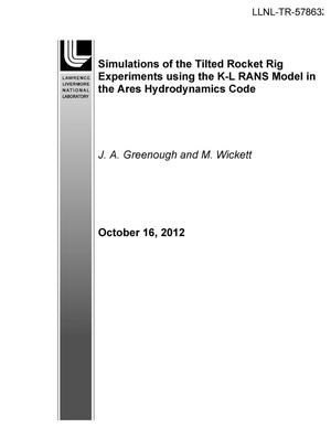 Primary view of object titled 'Simulations of the Tilted Rocket Rig Experiment using the K-L RANS Model in the Ares Hydrodynamics Code'.