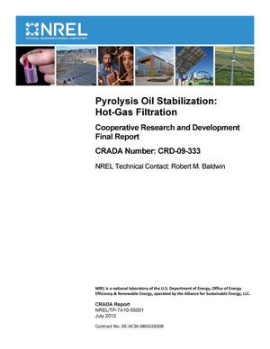 Primary view of object titled 'Pyrolysis Oil Stabilization: Hot-Gas Filtration; Cooperative Research and Development Final Report, CRADA Number CRD-09-333'.