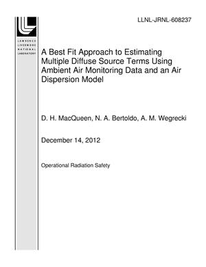 Primary view of object titled 'A Best Fit Approach to Estimating Multiple Diffuse Source Terms Using Ambient Air Monitoring Data and an Air Dispersion Model'.