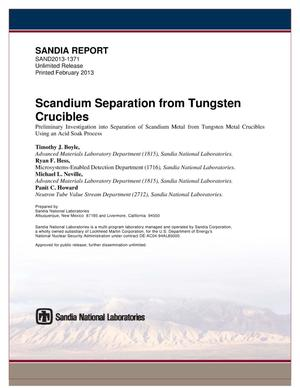 Primary view of object titled 'Scandium separation from tungsten crucibles : preliminary investigation into the separation of scandium metal from tungsten metal crucibles using an acid soak process.'.