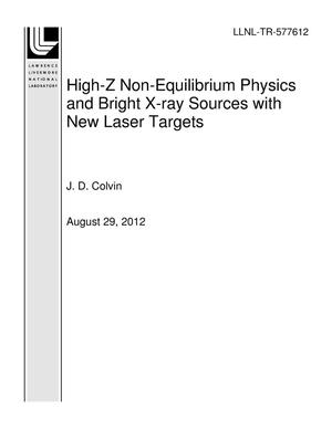 Primary view of object titled 'High-Z Non-Equilibrium Physics and Bright X-ray Sources with New Laser Targets'.