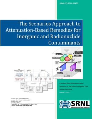 Primary view of object titled 'THE SCENARIOS APPROACH TO ATTENUATION-BASED REMEDIES FOR INORGANIC AND RADIONUCLIDE CONTAMINANTS'.