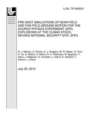 Primary view of object titled 'PRE-SHOT SIMULATIONS OF NEAR-FIELD AND FAR-FIELD GROUND MOTION FOR THE SOURCE PHYSICS EXPERIMENT (SPE) EXPLOSIONS AT THE CLIMAX STOCK, NEVADA NATIONAL SECURITY SITE: SPE3'.