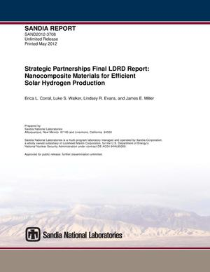 Primary view of object titled 'Strategic partnerships final LDRD report : nanocomposite materials for efficient solar hydrogen production.'.