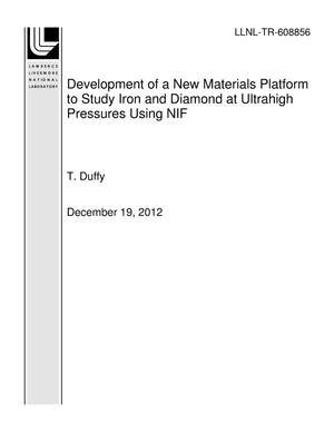 Primary view of object titled 'Development of a New Materials Platform to Study Iron and Diamond at Ultrahigh Pressures Using NIF'.