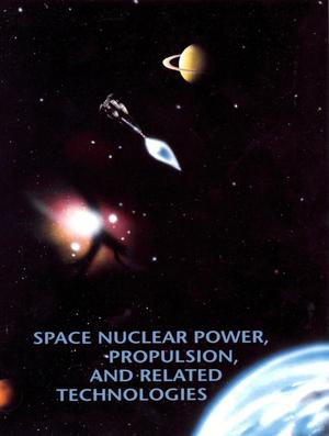 Primary view of object titled 'Space nuclear power, propulsion, and related technologies.'.