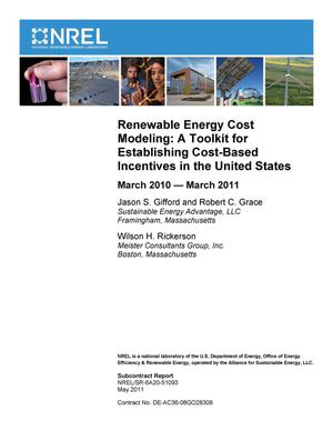 Primary view of object titled 'Renewable Energy Cost Modeling: A Toolkit for Establishing Cost-Based Incentives in the United States; March 2010 -- March 2011'.