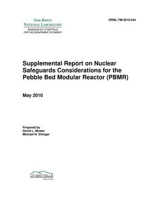 Primary view of object titled 'Supplemental Report on Nuclear Safeguards Considerations for the Pebble Bed Modular Reactor (PBMR)'.