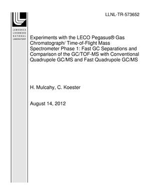 Primary view of object titled 'Experiments with the LECO Pegasus Gas Chromatograph/ Time-of-Flight Mass Spectrometer Phase 1: Fast GC Separations and Comparison of the GC/TOF-MS with Conventional Quadrupole GC/MS and Fast Quadrupole GC/MS'.