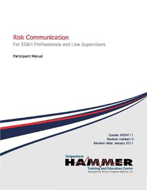 Primary view of object titled 'RISK COMMUNICATION FOR ES&H PROFESSIONALS AND LINE SUPERVISORS PARTICIPANT MANUAL COURSE NUMBER 004111 REV 0.1 JULY 2011'.