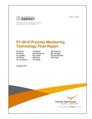 Primary view of object titled 'FY-2010 Process Monitoring Technology Final Report'.