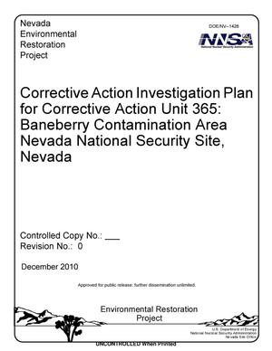 Primary view of object titled 'Corrective Action Investigation Plan for Corrective Action Unit 365: Baneberry Contamination Area, Nevada National Security Site, Nevada, Revision 0'.