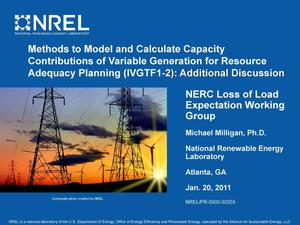 Primary view of object titled 'Methods to Model and Calculate Capacity Contributions of Variable Generation for Resource Adequacy Planning (IVGTF1-2): Additional Discussion (Presentation)'.