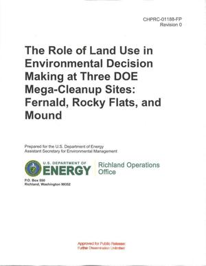 Primary view of object titled 'THE ROLE OF LAND USE IN ENVIRONMENTAL DECISION MAKING AT THREE DOE MEGA-CLEANUP SITES FERNALD & ROCKY FLATS & MOUND'.