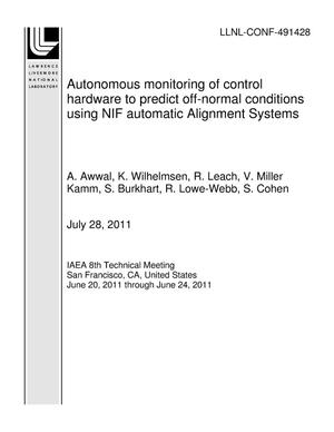 Primary view of object titled 'Autonomous monitoring of control hardware to predict off-normal conditions using NIF automatic Alignment Systems'.