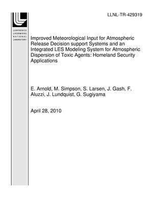 Primary view of object titled 'Improved Meteorological Input for Atmospheric Release Decision support Systems and an Integrated LES Modeling System for Atmospheric Dispersion of Toxic Agents: Homeland Security Applications'.