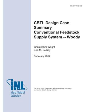 Primary view of object titled 'CBTL Design Case Summary Conventional Feedstock Supply System - Woody'.