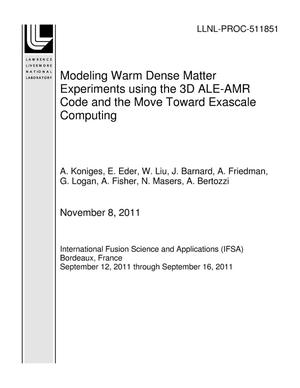 Primary view of object titled 'Modeling Warm Dense Matter Experiments using the 3D ALE-AMR Code and the Move Toward Exascale Computing'.