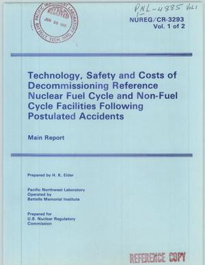 Primary view of object titled 'Technology, Safety and Costs of Decommissioning Reference Nuclear Fuel Cycle and Non-Fuel Cycle Facilities Following Postulated Accidents'.