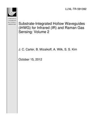 Primary view of object titled 'Substrate-Integrated Hollow Waveguides (iHWG) for Infrared (IR) and Raman Gas Sensing: Volume 2'.